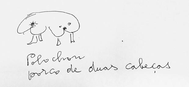 """Desenho do Polochon feito por Lina. Abaixo escrito """"Polochon porco de duas cabeças"""""""