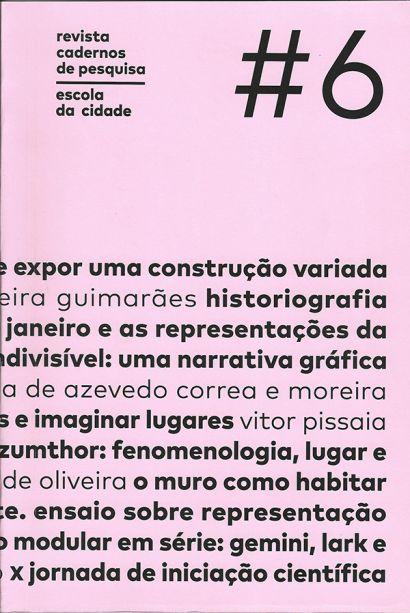 CATEGORIA PUBLICAÇÃO DE ARQUITETURA.ESCOLA DA CIDADE -REVISTA CADERNOS DE PESQUISA DA ESCOLA DA CIDADE (NÚMERO 6, OUT.2018).Autora: Marianna Boghosian Al Assal (ed.)