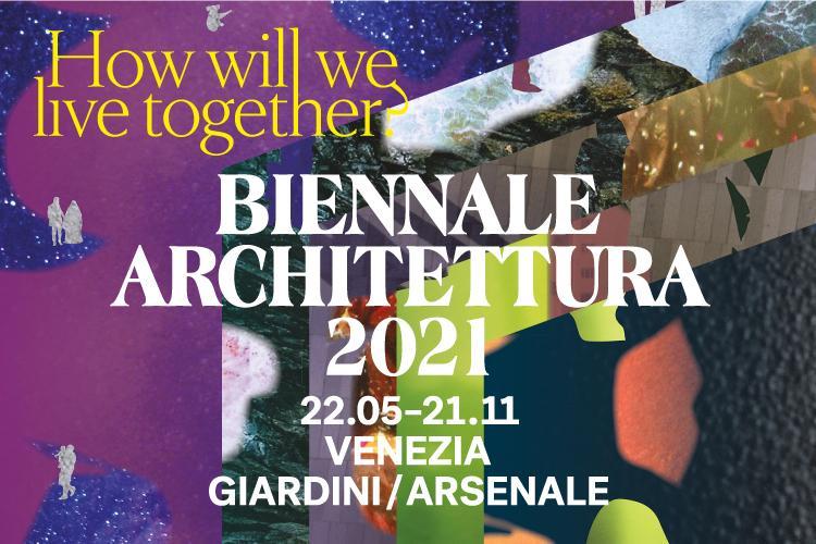 biennale di architettura bienal de arquitetura de veneza 2021 capa giardini arsenale arquitetura arte exposição evento how will we live together como viveremos juntos